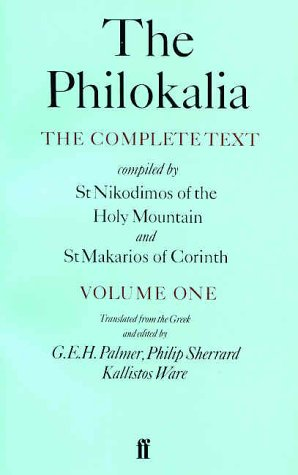 The Philokalia, Volume 1: The Complete Text; Compiled by St. Nikodimos of the Holy Mountain & St. Markarios of Corinth 9780571130139