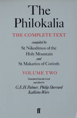 The Philokalia, Volume 2: The Complete Text; Compiled by St. Nikodimos of the Holy Mountain & St. Markarios of Corinth 9780571154661