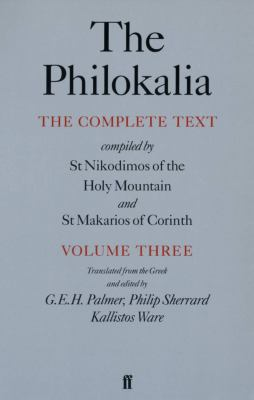 The Philokalia, Volume 3: The Complete Text; Compiled by St. Nikodimos of the Holy Mountain & St. Markarios of Corinth