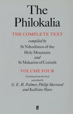 The Philokalia, Volume 4: The Complete Text; Compiled by St. Nikodimos of the Holy Mountain & St. Markarios of Corinth 9780571193820