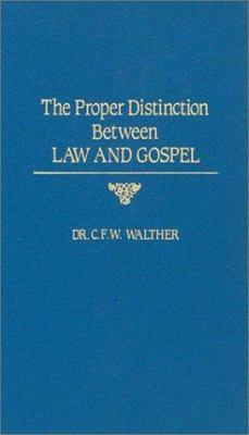 The Proper Distinction Between Law and Gospel 9780570032489