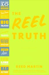 The Reel Truth: Everything You Didn't Know You Need to Know about Making an Independent Film 2103255