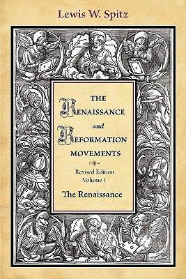 The Renaissance and Reformation Movements-Volume 1 9780570038184