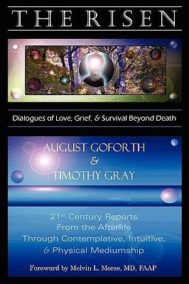 The Risen: Dialogues of Love, Grief & Survival Beyond Death 9780578031316