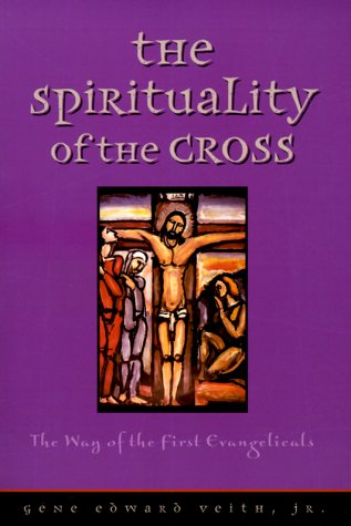 The Spirituality of the Cross 9780570053217