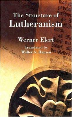 The Structure of Lutheranism 9780570033172