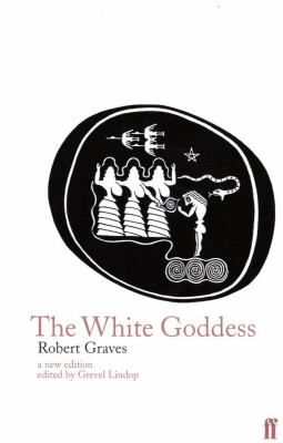 The White Goddess: A Historical Grammar of Poetic Myth 9780571174256