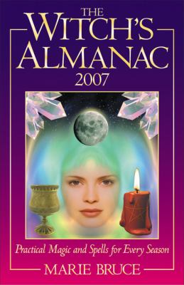 The Witch's Almanac 2007: Practical Magic and Spells for Every Season 9780572032722