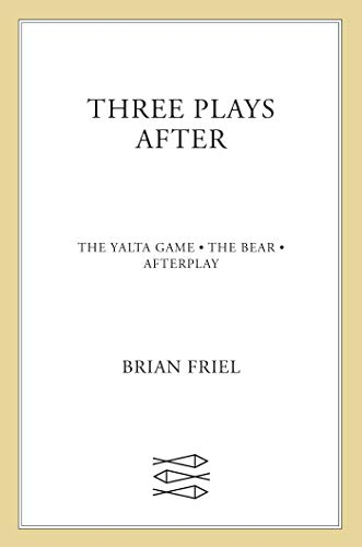 Three Plays After: The Yalta Game, the Bear, Afterplay 9780571217618