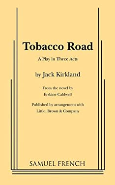 Tobacco Road: A Play in Three Acts 9780573616808