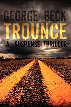 Trounce: A Suspense Thriller 9780578014821
