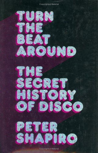 Turn the Beat Around: The Secret History of Disco 9780571211944