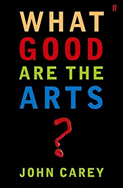 What Good are the Arts? 9780571226030