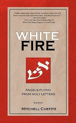 White Fire: Angels Flying from Holy Letters 9780578052328