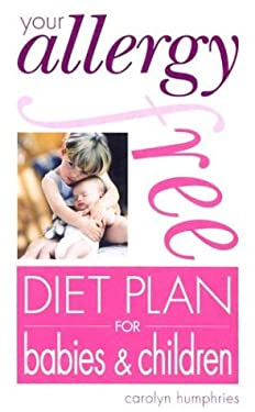 Your Allergy-Free Diet Plan for Babies & Children 9780572028916