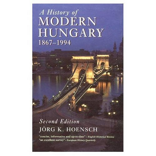 A History of Modern Hungary: 1867-1994 9780582256491