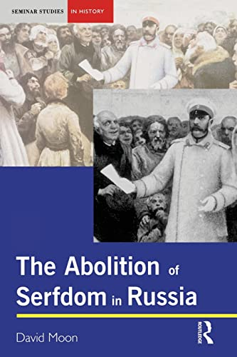Abolition of Serfdom in Russia: 1762-1907 9780582294868