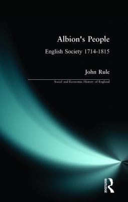Albion's People: English Society, 1714-1815 9780582089167
