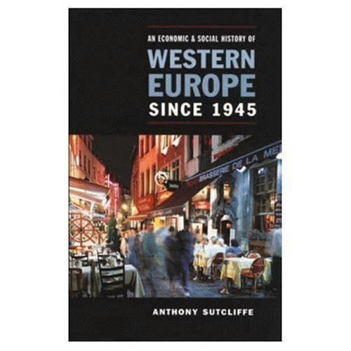 An Economic and Social History of Western Europe Since 1945 9780582236462