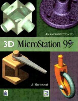 An Introduction to 3D MicroStation 95 9780582307087