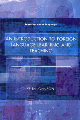 An Introduction to Foreign Language Learning and Teaching 9780582290860