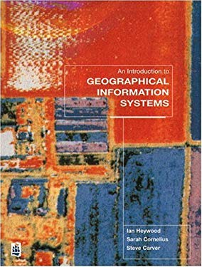 An Introduction to Geographical Information Systems 9780582089402