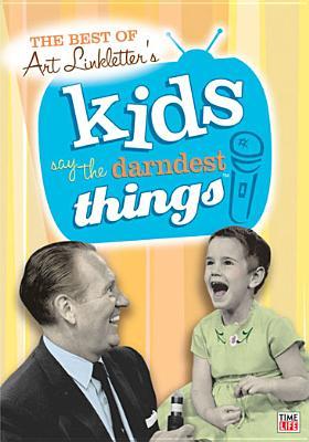 Art Linkletter: Kids Say the Darndest Things Volume 1