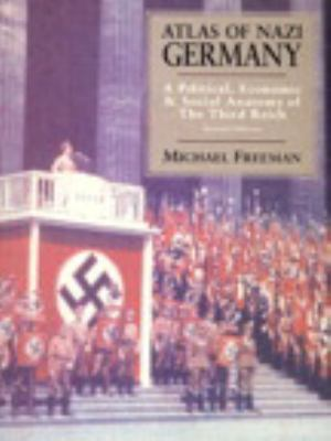 Atlas of Nazi Germany: A Political Economic and Social Anatomy of the Third Reich
