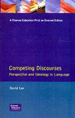 Competing Disourses: Perspectives and Ideologyin Language 9780582078505