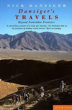 Danziger's Travels: Beyond Forbidden Frontiers 9780586087060