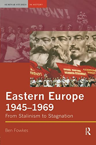 Eastern Europe 1945-1969: From Stalinism to Stagnation 9780582326934
