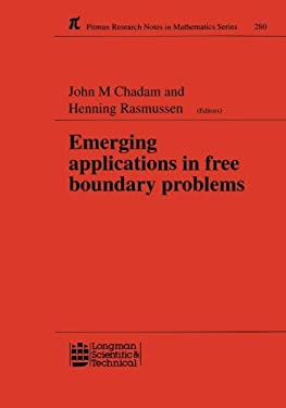 Emerging Applications in Free Boundary Problems: Proceedings of the International Colloquium 'Free Boundary Problems: Theory and Applications' 9780582087682