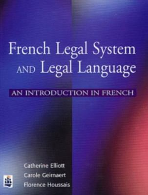 French Legal System and Legal Language: An Introduction in French 9780582317185