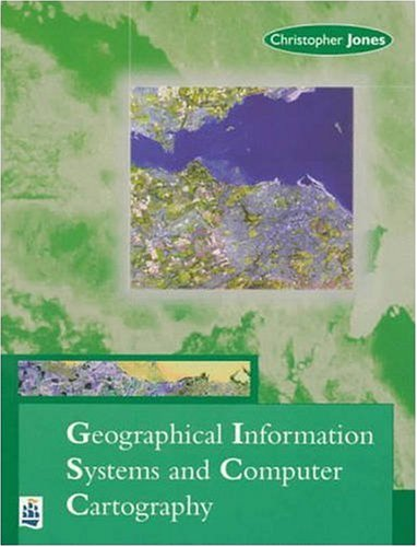 Geographical Information Systems and Computer Cartography 9780582044395