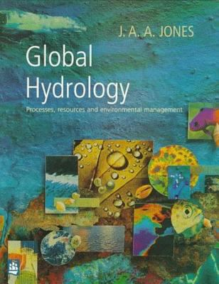 Global Hydrology: Processes, Resources and Environmental Management 9780582098619