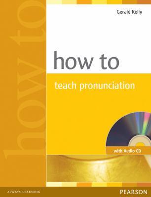 How to Teach Pronunciation [With CD (Audio)] 9780582429758
