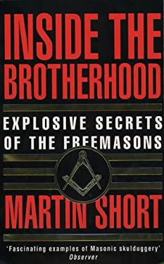 Inside the Brotherhood: Explosive Secrets of the Freemasons 9780586070659