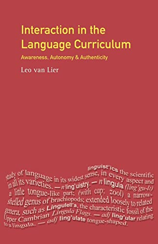 Interaction in the Language Curriculum: Awareness, Autonomy, and Authenticity 9780582248793