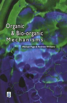 Organic & Bio-Organic Mechanisms - Page, Michael I. / Williams, Andrew