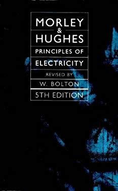 Principles of Electricity. Arthur Morley, Edward Hughes - 5th Edition