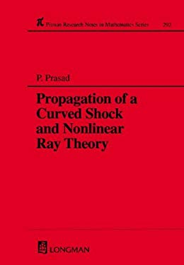 Propagation of a Curved Shock and Nonlinear Ray Theory 9780582072534