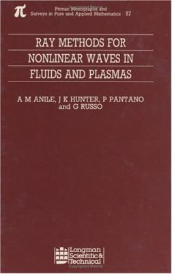 Ray Methods for Nonlinear Waves in Fluids and Plasmas 9780582023437