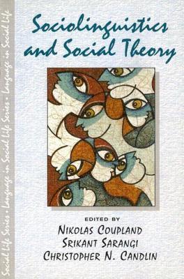 Sociolinguistics and Social Theory 9780582327832