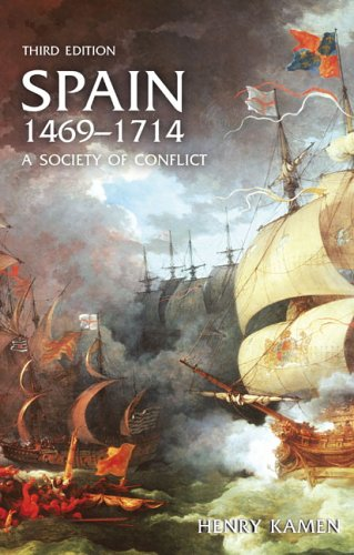 Spain, 1469-1714: A Society of Conflict - 3rd Edition