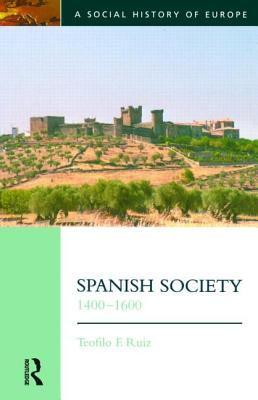 Spanish Society, 1400-1600 9780582286924