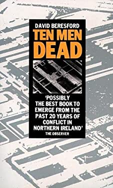 Ten Men Dead: Story of the 1981 Irish Hunger Strike 9780586065334