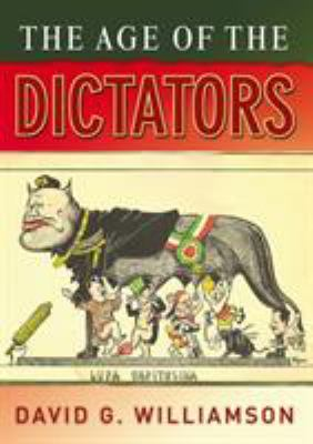 The Age of the Dictators: A Study of the European Dictatorships, 1918-53 9780582505803