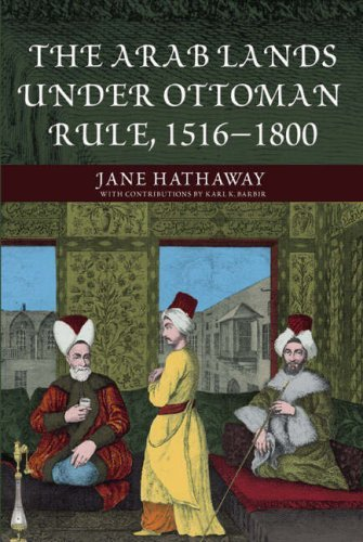 The Arab Lands Under Ottoman Rule: 1516-1800 9780582418998
