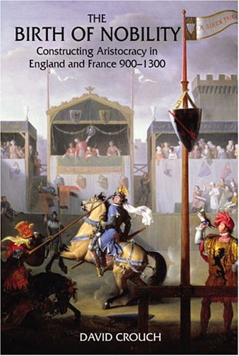 The Birth of Nobility: Constructing Aristocracy in England and France, 900-1300 9780582369818