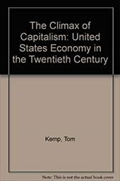 The Climax of Capitalism: The Us Economy in the Twentieth Century 2112341